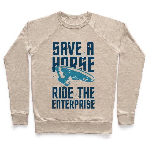 Save A Horse Ride The Enterprise Pullover