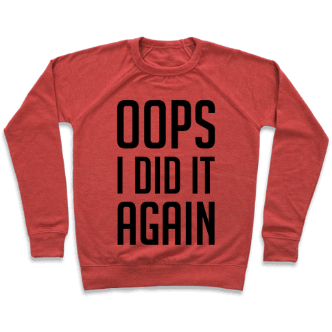 Oops I Did It Again Pullover
