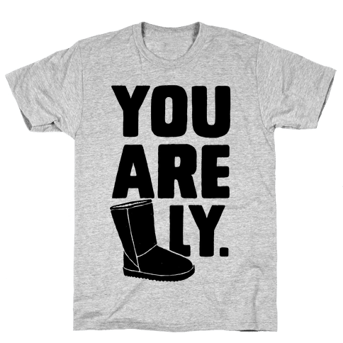 You are UGGly Mens T-Shirt