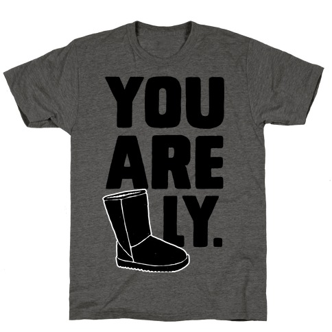 You are UGGly T-Shirt