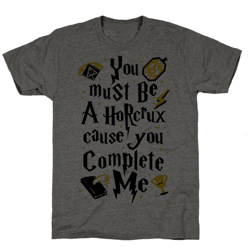 You Must Be A Horcrux Cause You Complete Me Mens T-Shirt