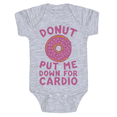 Donut Put Me Down For Cardio Baby Onesy