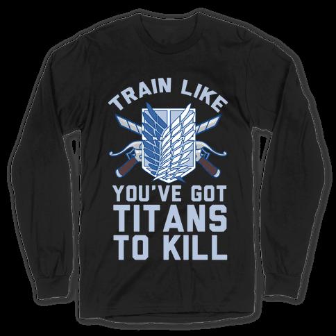 Titans To Kill Long Sleeve T-Shirt