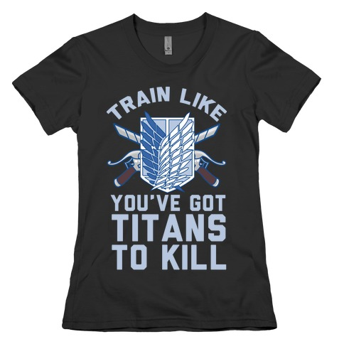 Titans To Kill Womens T-Shirt