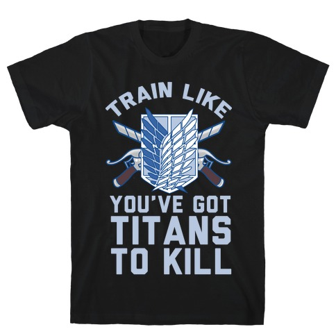 Titans To Kill T-Shirt