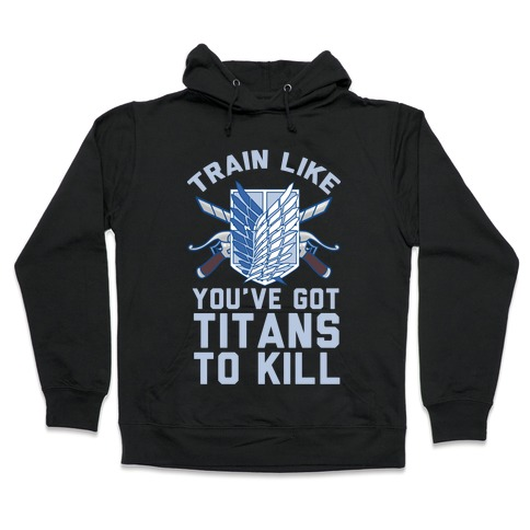 Titans To Kill Hooded Sweatshirt