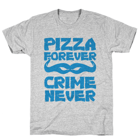 Pizza Forever Crime Never (Blue) Mens T-Shirt