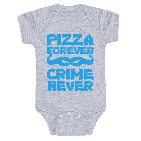 Pizza Forever Crime Never (Blue) Baby Onesy