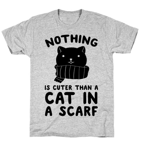 Nothing Is Cuter than A Cat In A Scarf Mens T-Shirt
