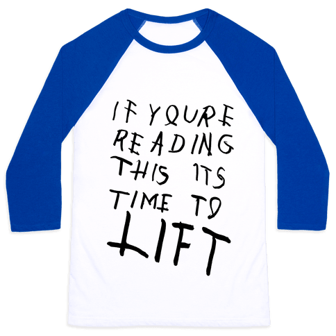 If You're Reading This It's Time To Lift Baseball Tee
