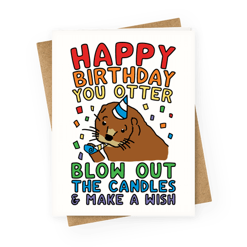Happy Birthday You Otter Blow Out The Candles and Make A WIsh Greeting Card