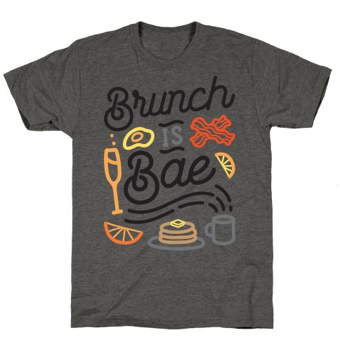 Brunch Is Bae T-Shirt