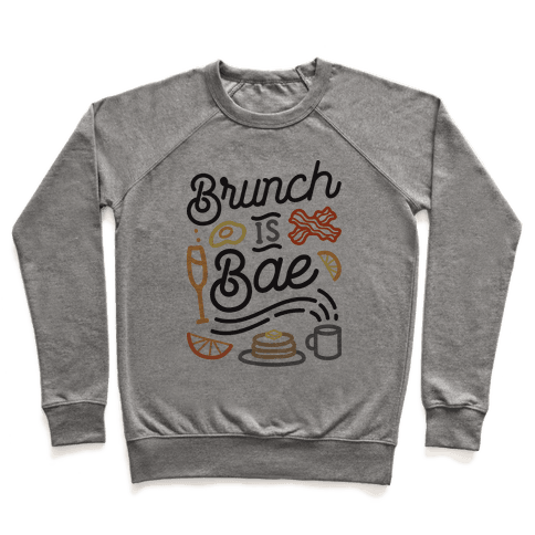 Brunch Is Bae Pullover