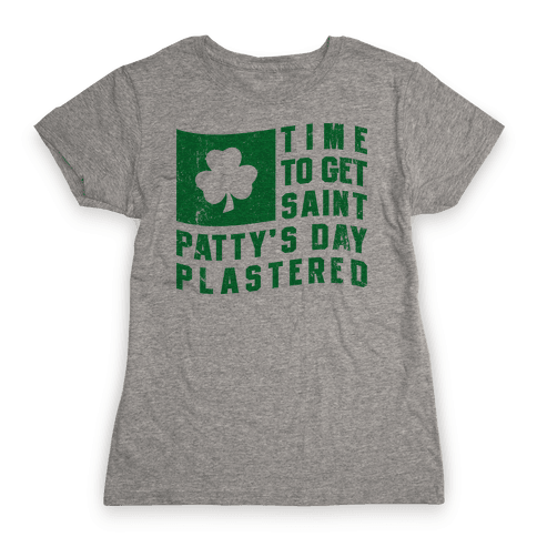 Time to Get Saint Patty's Day Plastered (Tank) Womens T-Shirt