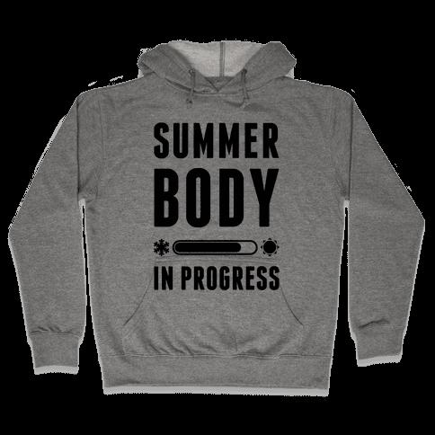 Summer Body In Progress Hooded Sweatshirt