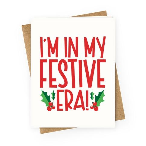 I'm In My Festive Era Greeting Card
