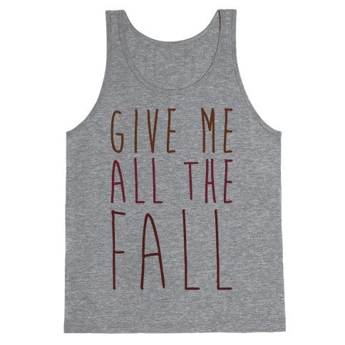 Give Me All The Fall Tank Top