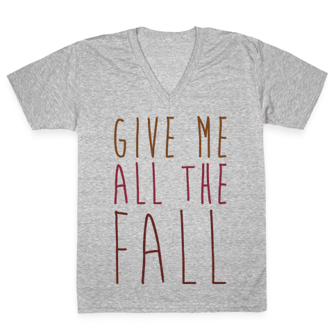Give Me All The Fall V-Neck Tee Shirt