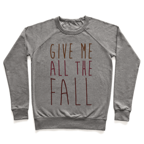 Give Me All The Fall Pullover