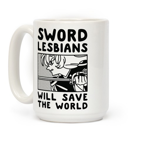 Sword Lesbians Will Save the World Utena Coffee Mug