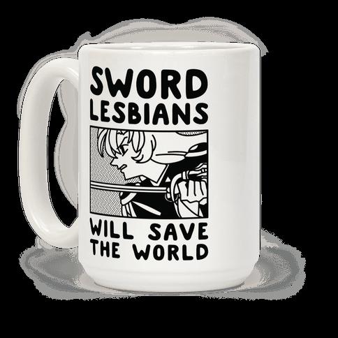 Sword Lesbians Will Save the World Utena Coffee Mug