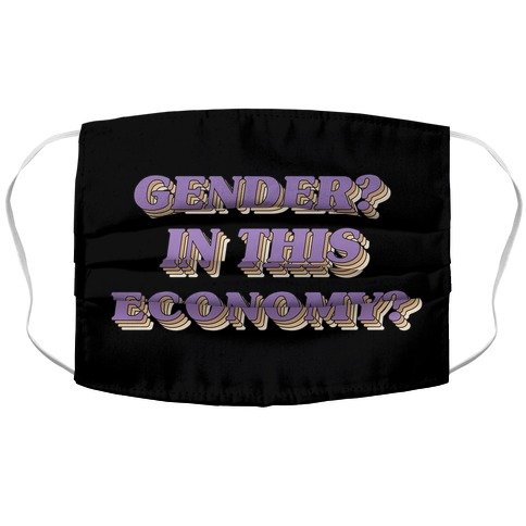 Gender? In This Economy? Accordion Face Mask