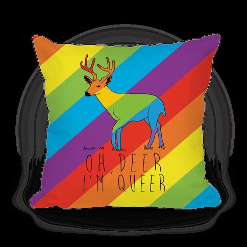 Oh Deer I'm Queer Pillow