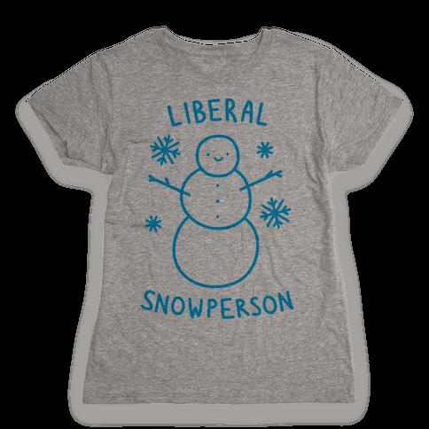Liberal Snowperson Womens T-Shirt