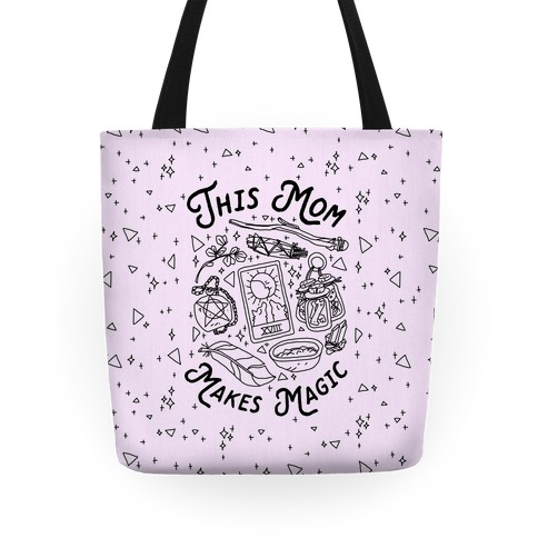 This Mom Makes Magic Tote