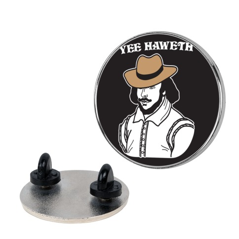 Yee Haweth Cowboy Shakespeare Pin