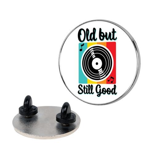 Old but Still Good Pin