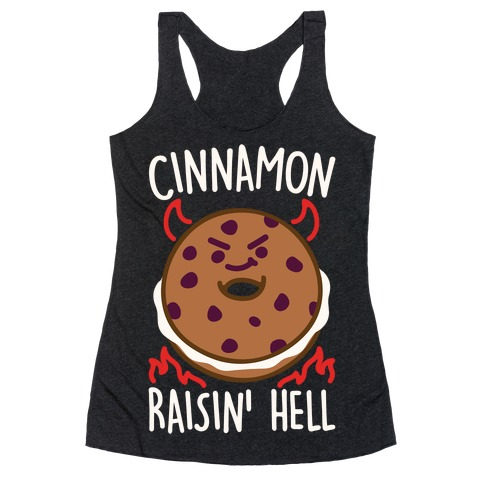Cinnamon Raisin' Hell White Print Racerback Tank Top