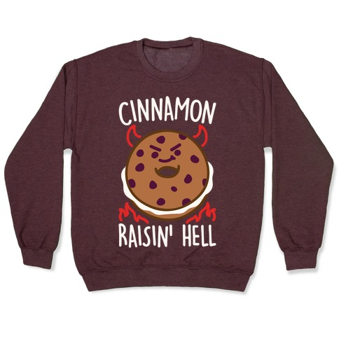 Cinnamon Raisin' Hell White Print Pullover