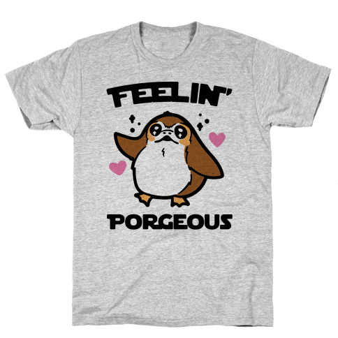 Feelin' Porgeous Parody Mens T-Shirt