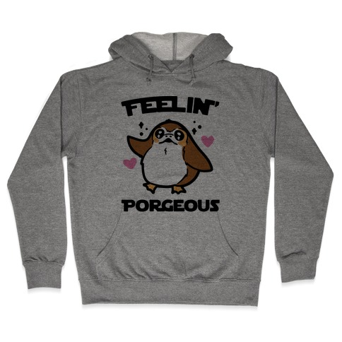 Feelin' Porgeous Parody Hooded Sweatshirt