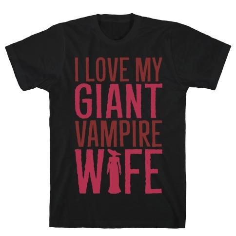 I Love My Giant Vampire Wife Parody White Print T-Shirt