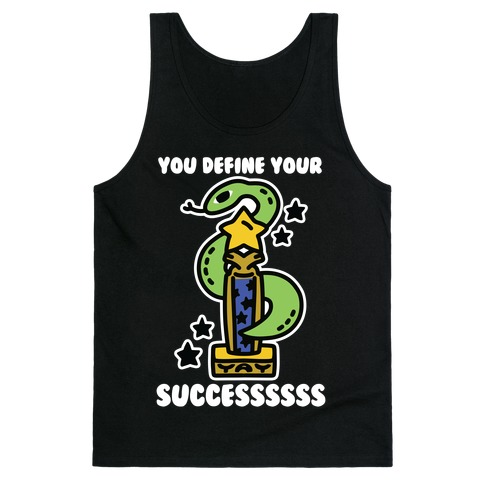 You Define Your Success Tank Top