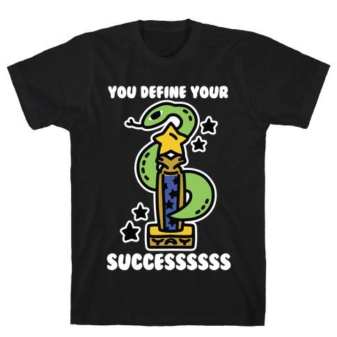You Define Your Success T-Shirt