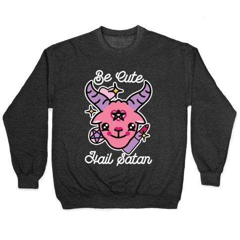 Be Cute, Hail Satan Pullover