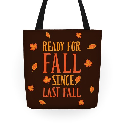 Ready For Fall Since Last Fall Tote