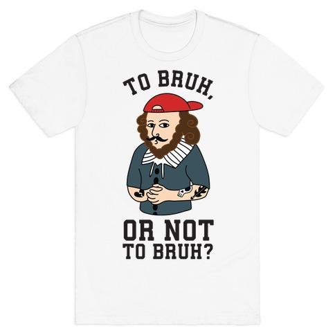 Bruhspeare T-Shirt