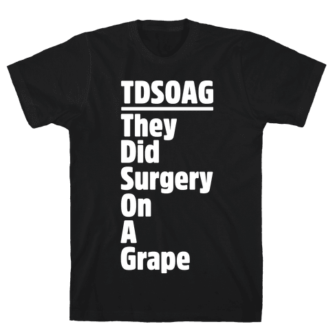 They Did Surgery On A Grape Acrostic Poem Parody White Print Mens T-Shirt