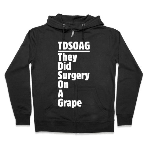They Did Surgery On A Grape Acrostic Poem Parody White Print Zip Hoodie