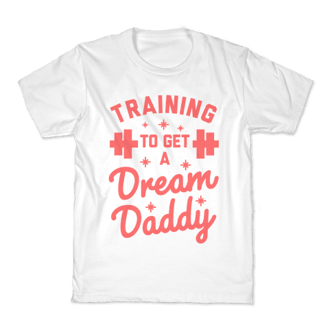 Training to Get a Dream Daddy Kids T-Shirt