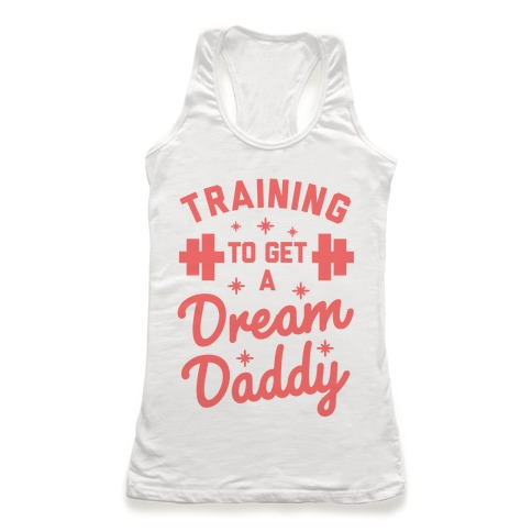 Training to Get a Dream Daddy Racerback Tank Top