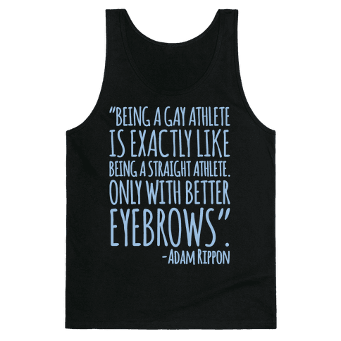 Gay Athletes Have Better Eyebrows Adam Rippon Quote White Print Tank Top