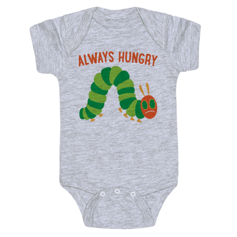 Always Hungry Caterpillar  Baby Onesy