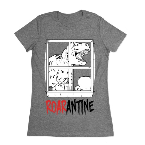 Roarantine Womens T-Shirt