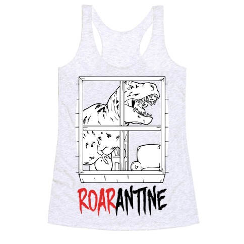 Roarantine Racerback Tank Top