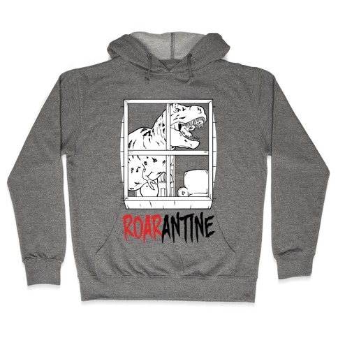 Roarantine Hooded Sweatshirt
